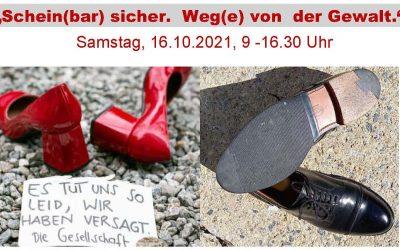 """Tagung """"Schein(bar) sicher – Weg(e) von der Gewalt"""" am 16.10.2021, 9.00 – 16.30 Uhr"""